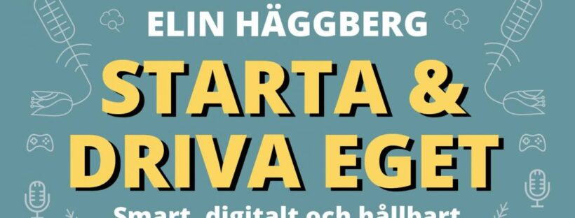 Starta och driva eget av Elin Häggberg