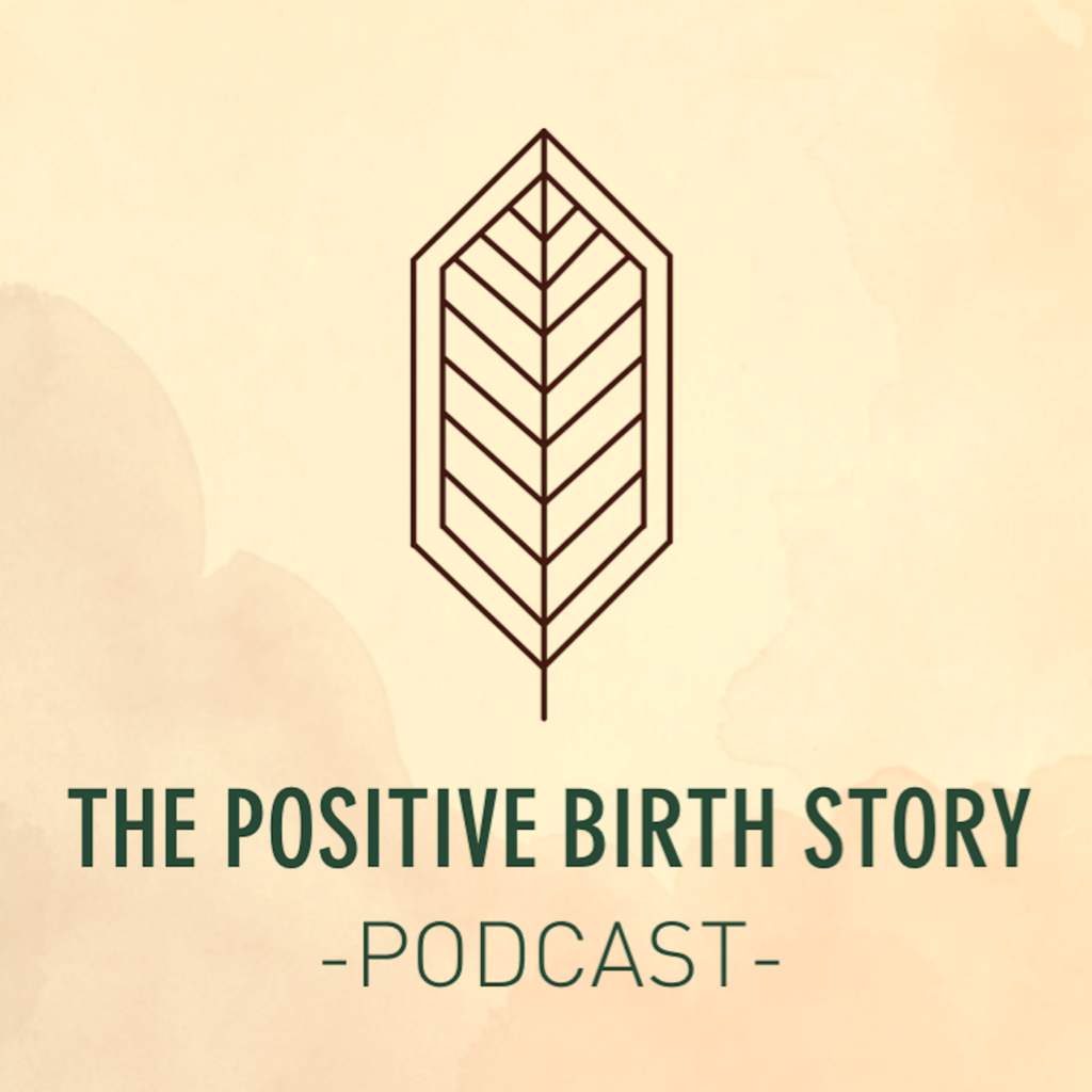 The positive birth story podcast